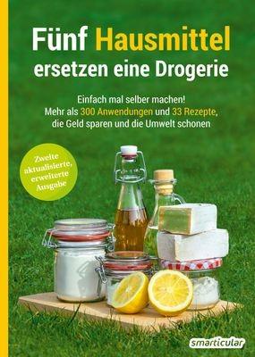 Fünf Hausmittel ersetzen eine Drogerie Smarticular Buch